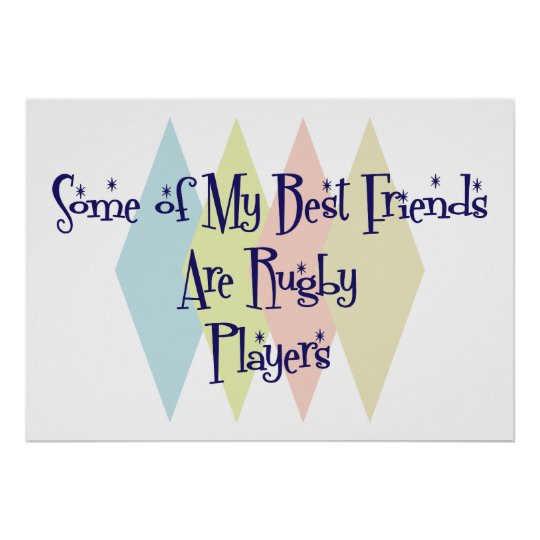 Some of My Best Friends Are Rugby Players Poster
