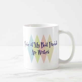 Some of My Best Friends Are Writers Coffee Mug