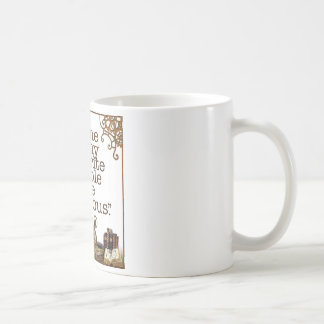 """""""Some of my favorite people are fictitious."""" Coffee Mug"""