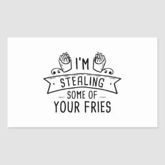 Some Of Your Fries Sticker