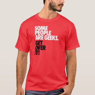 Some People Are Geeks T-Shirt