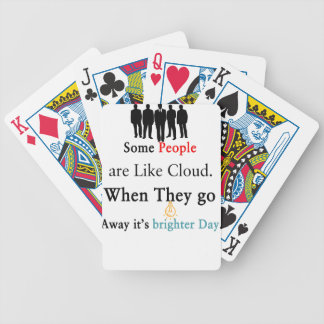 Some People are Like Clouds. When They go Away It' Bicycle Playing Cards