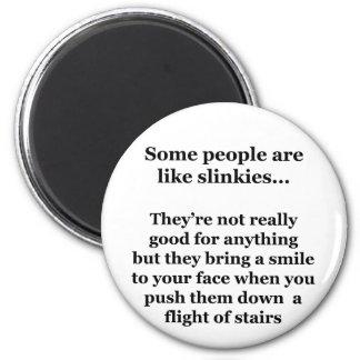 Some People Are Like Slinkies Magnet