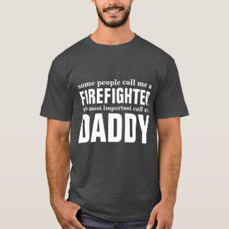 Some people call me a Firefighter T-Shirt