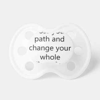some people cross you path and change your whole d baby pacifiers