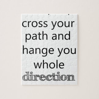 some people cross you path and change your whole d jigsaw puzzle