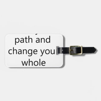 some people cross you path and change your whole d luggage tag
