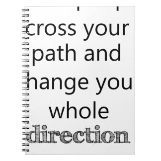 some people cross you path and change your whole d notebooks
