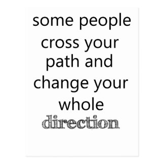 some people cross you path and change your whole d postcard