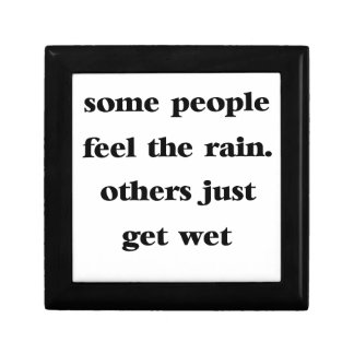 some people feel the rain others just get wet gift box