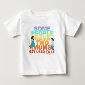 Some people have two Mums Baby T-Shirt