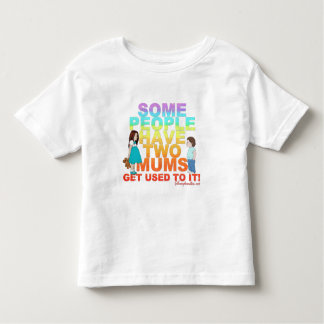 Some people have two Mums Toddler T-shirt