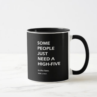 Some People Just Need A High Five Sarcastic Mug