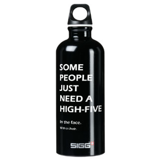 Some People Just Need A High Five Sarcastic Water Bottle
