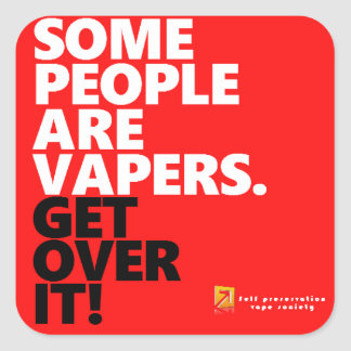 Some people vape,Get over it Square Sticker