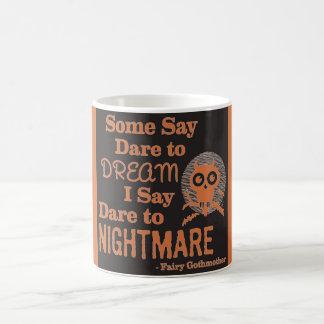 Some Say Dare to Nightmare Coffee Mug