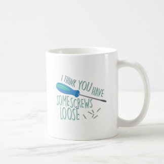 Some Screws Loose Coffee Mug