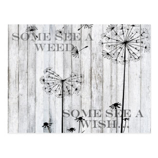 Some See A Weed, Some See A Wish Postcard