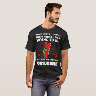 Some Spend Lives Other Born Portuguese Country Tee