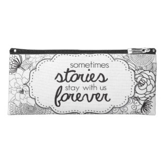 Some Stories Stay with Us Forever Pencil Bag