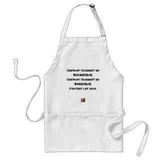 SOME TURN IN SHE-ASS, SOME TURN STANDARD APRON
