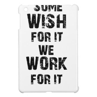 some wish for it we work for it cover for the iPad mini