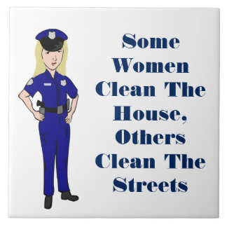 Some Women Clean Police Officer Humor Tile