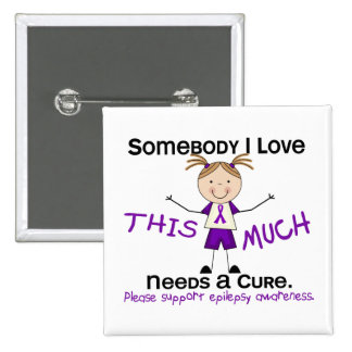 Somebody I Love - Epilepsy (Girl) 2 Inch Square Button