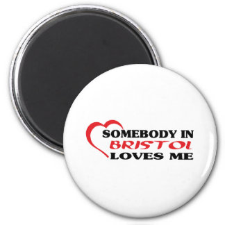 Somebody in Bristol loves me t shirt 2 Inch Round Magnet