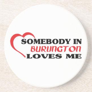 Somebody in Burlington loves me Coaster