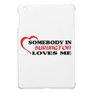 Somebody in Burlington loves me Cover For The iPad Mini
