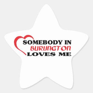 Somebody in Burlington loves me Star Sticker