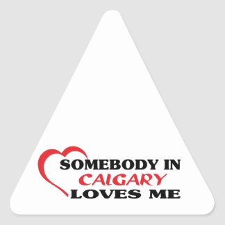 Somebody in Calgary loves me Triangle Sticker