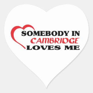 Somebody in Cambridge loves me Heart Sticker