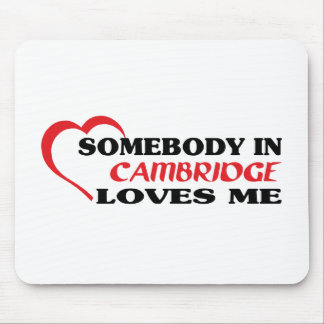 Somebody in Cambridge loves me Mouse Pad
