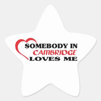 Somebody in Cambridge loves me Star Sticker