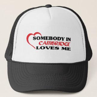 Somebody in Cambridge loves me Trucker Hat
