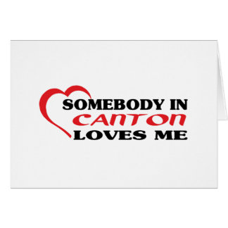 Somebody in Canton loves me t shirt Card