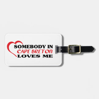 Somebody in Cape Breton loves me Luggage Tag