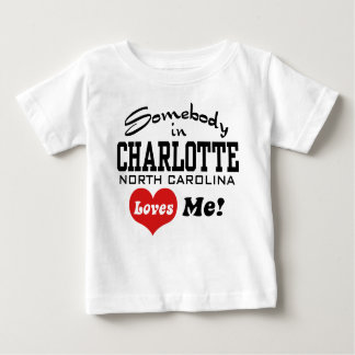 Somebody in Charlotte North Carolina Loves Me Baby T-Shirt