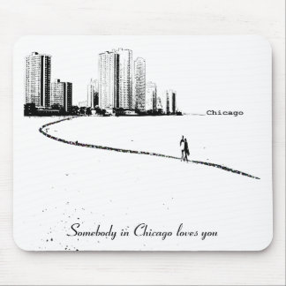Somebody in Chicago loves you Mousepad