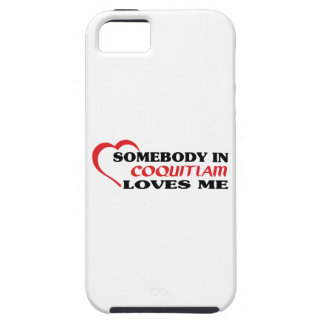 Somebody in Coquitlam loves me Case For The iPhone 5