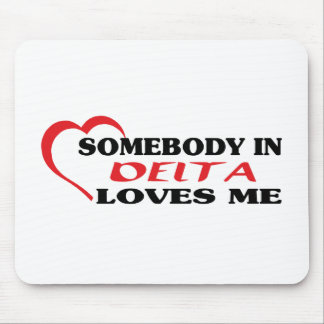 Somebody in Delta loves me Mouse Pad