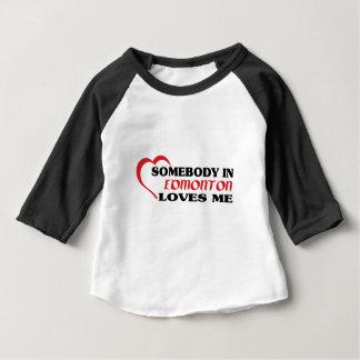 Somebody in Edmonton loves me Baby T-Shirt
