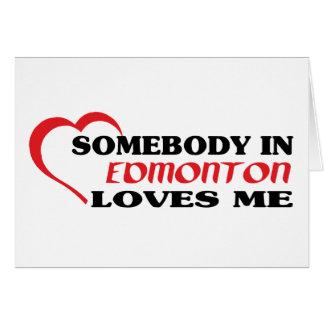 Somebody in Edmonton loves me Card
