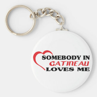 Somebody in Gatineau loves me Keychain