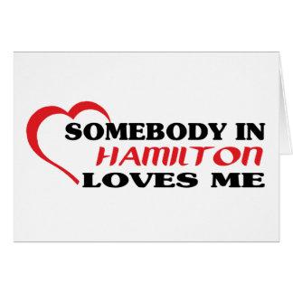 Somebody in Hamilton loves me Card