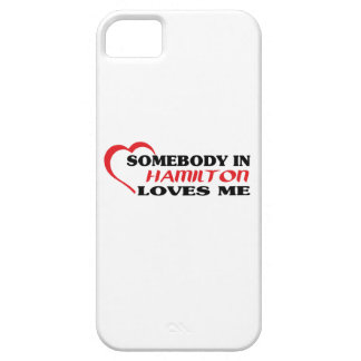 Somebody in Hamilton loves me Case For The iPhone 5