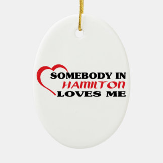Somebody in Hamilton loves me Ceramic Oval Ornament