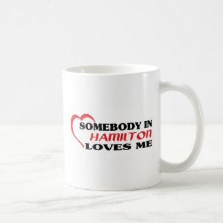 Somebody in Hamilton loves me Coffee Mug